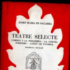 Libros de segunda mano: JOSEP MARIA DE SAGARRA . TEATRE SELECTE (SELECTA, 1950) CATALÀ - PRIMERA EDICIÓ. Lote 214279486