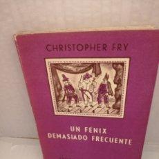 Libros de segunda mano: UN FÉNIX DEMASIADO FRECUENTE. TEATRO (PRIMERA EDICIÓN). Lote 214779983