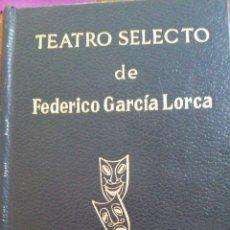 Libros de segunda mano: TEATRO SELECTO DE FEDERICO GARCÍA LORCA. Lote 214827787