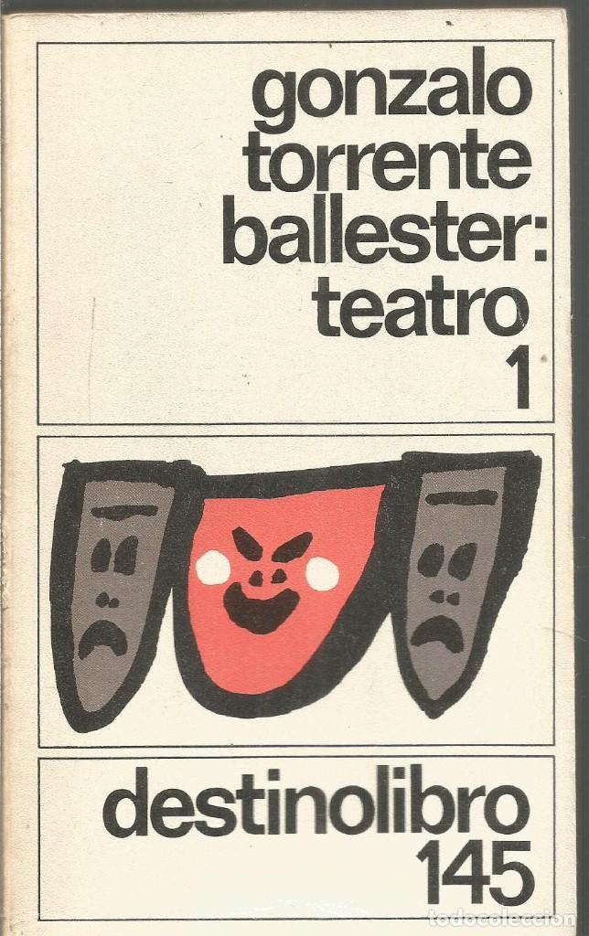 GONZALO TORRENTE BALLESTER. TEATRO 1. DESTINO (Libros de Segunda Mano (posteriores a 1936) - Literatura - Teatro)