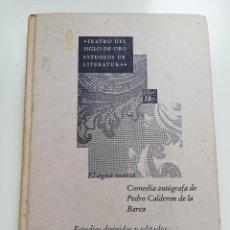 Libros de segunda mano: EL AGUA MANSA. COMEDIA AUTÓGRAFA DE PEDRO CALDERÓN DE LA BARCA (LILIA E. F. DE ORDUNA). Lote 215256610