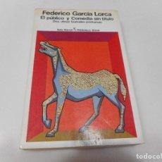 Libros de segunda mano: EL PÚBLICO Y COMEDIA SIN TÍTULO.DOS OBRAS TEATRALES PÓSTUMAS Q2382T. Lote 215430996