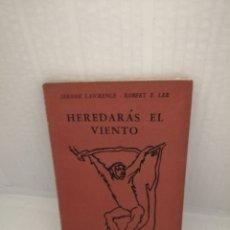 Libros de segunda mano: HEREDARÁS EL VIENTO: PIEZA EN TRES ACTOS (PRIMERA EDICIÓN). Lote 215873043
