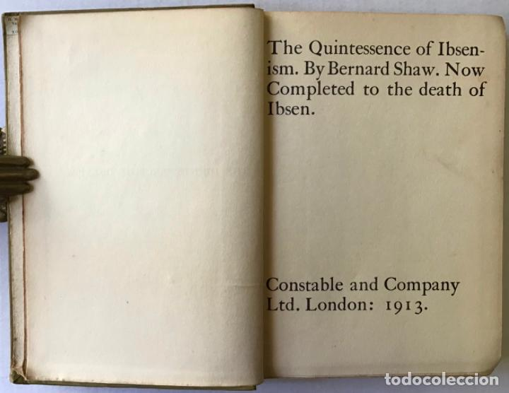 THE QUINTESSENCE OF IBSENISM. NOW COMPLETED TO THE DEATH OF IBSEN. - SHAW, BERNARD. (Libros de Segunda Mano (posteriores a 1936) - Literatura - Teatro)