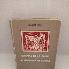 Libros de segunda mano: ESCENAS DE LA CALLE / LA MÁQUINA DE SUMAR (PRIMERA EDICIÓN). Lote 216750666