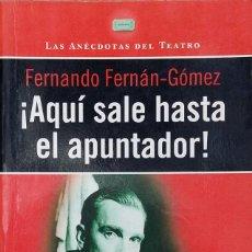Libros de segunda mano: ¡AQUÍ SALE HASTA EL APUNTADOR! FERNANDO FERNÁN-GÓMEZ. PRIMERA EDICIÓN, 1997. Lote 217154557