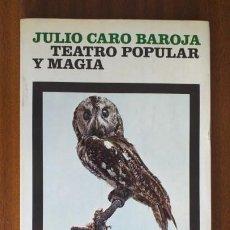Libros de segunda mano: TEATRO POPULAR Y MAGIA --- JULIO CARO BAROJA. Lote 38588792