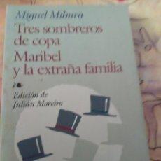 Libros de segunda mano: TRES SOMBREROS DE COPA. MARIBEL Y LA EXTRAÑA FAMILIA. MIGUEL MIHURA. Lote 217384312
