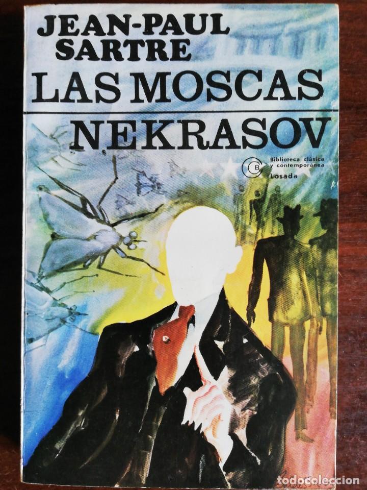 LAS MOSCAS. NEKRASOV. - JEAN PAUL SARTRE. EDIT. LOSADA. 1980 (Libros de Segunda Mano (posteriores a 1936) - Literatura - Teatro)