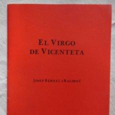 Libros de segunda mano: EL VIRGO DE VICENTETA. BERNAT I BALDOVI JOSEP.. Lote 218500735