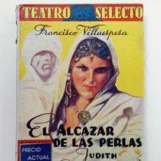 Libros de segunda mano: EL ALCÁZAR DE LAS PERLAS - JUDITH - LA LEONA DE CASTILLA - FRANCISCO VILLAESPESA - EDITORIAL CISNE. Lote 218502255