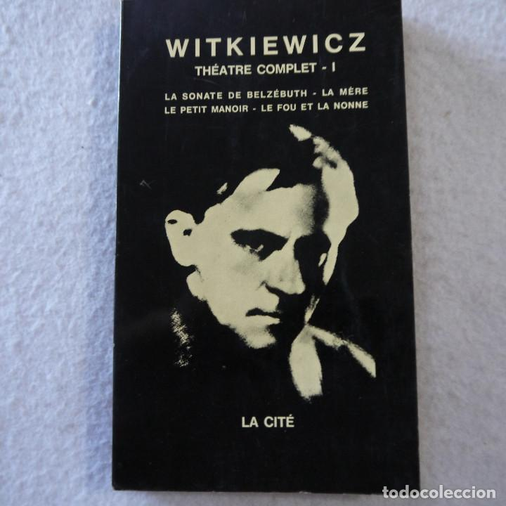 THÉATRE COMPLET I: LA SONATE DE BELZÉBUTH, LA MÉRE, LE PETIT MANOIR... - WITKIEWICZ - 1969 - FRANCES (Libros de Segunda Mano (posteriores a 1936) - Literatura - Teatro)