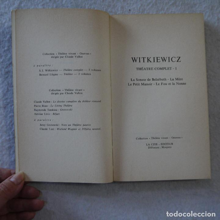 Libros de segunda mano: THÉATRE COMPLET I: LA SONATE DE BELZÉBUTH, LA MÉRE, LE PETIT MANOIR... - WITKIEWICZ - 1969 - FRANCES - Foto 4 - 218507310