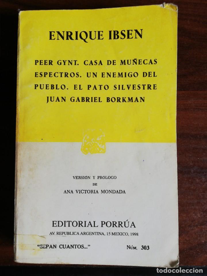 H. IBSEN. PEER GYNT. CASA DE MUÑECAS. ESPECTROS. UN ENEMIGO DEL PUEBLO. EL PATO SILVESTRE... (Libros de Segunda Mano (posteriores a 1936) - Literatura - Teatro)