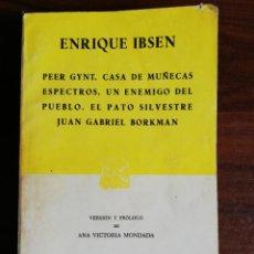 Libros de segunda mano: H. IBSEN. PEER GYNT. CASA DE MUÑECAS. ESPECTROS. UN ENEMIGO DEL PUEBLO. EL PATO SILVESTRE.... Lote 218686535