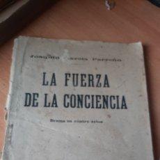 Libros de segunda mano: LA FUERZA DE LA CONCIENCIA. JOAQUÍN GARCÍA PARREÑO. 1913, DRAMA EN CUATRO ACTOS, TIPOG. FÉLIX COSTA. Lote 218714888