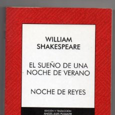 Libros de segunda mano: EL SUEÑO DE UNA NOCHE DE VERANO. NOCHE DE REYES. WILLIAM SHAKESPEARE. ÁNGEL-LUIS PUJANTE (ED.). Lote 218915356