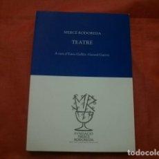Libros de segunda mano: MERCÈ RODOREDA : TEATRE (EN CATALÁN). Lote 219821872