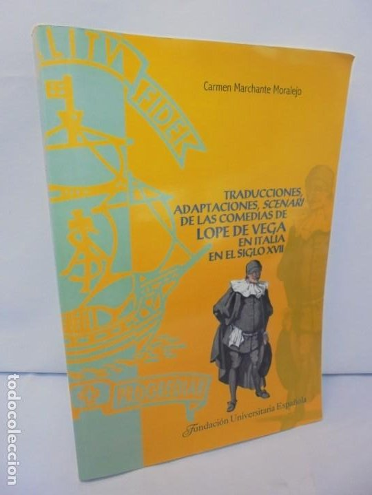 TRADUCCIONES, ADAPTACIONES, SCENARI DE LAS COMEDIAS DE LOPE DE VEGA EN ITALIA EN EL SIGLO XVII. 2007 (Libros de Segunda Mano (posteriores a 1936) - Literatura - Teatro)