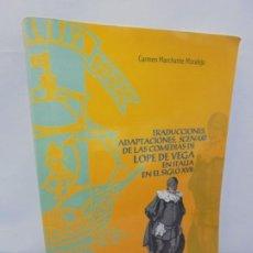 Libros de segunda mano: TRADUCCIONES, ADAPTACIONES, SCENARI DE LAS COMEDIAS DE LOPE DE VEGA EN ITALIA EN EL SIGLO XVII. 2007. Lote 220500621
