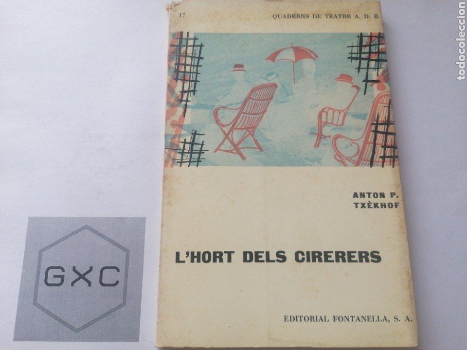 L'HORT DELS CIRERERS. TXÈKHOV. EDIT. FONTANELLA. 1963. QUADERNS DE TEATRE. TRAD. JOAN OLIVER. (Libros de Segunda Mano (posteriores a 1936) - Literatura - Teatro)