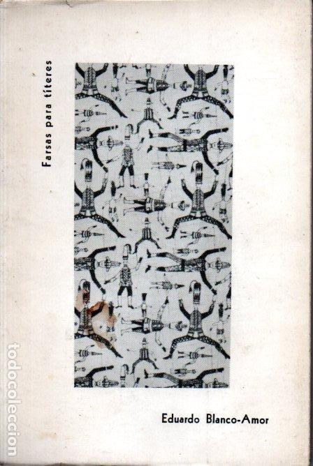 EDUARDO BLANCO AMOR : FARSAS PARA TÍTERES (MÉXICO, 1962) AUTÓGRAFO DEL ESCRITOR (Libros de Segunda Mano (posteriores a 1936) - Literatura - Teatro)