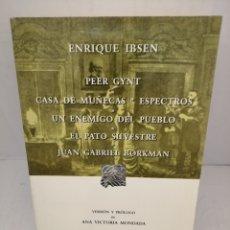 Libros de segunda mano: PEER GYNT/CASA DE MUÑECAS/ESPECTROS/UN ENEMIGO DEL PUEBLO/EL PATO SILVESTRE/JUAN GABRIEL BORKMAN. Lote 221093805