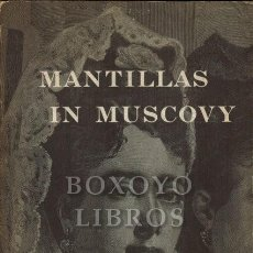 Libros de segunda mano: WEINER, JACK. MANTILLAS IN MUSCOVY. THE SPANISH GOLDEN AGE THEATER IN TSARIST RUSSIA, 1672-1917. Lote 221657163