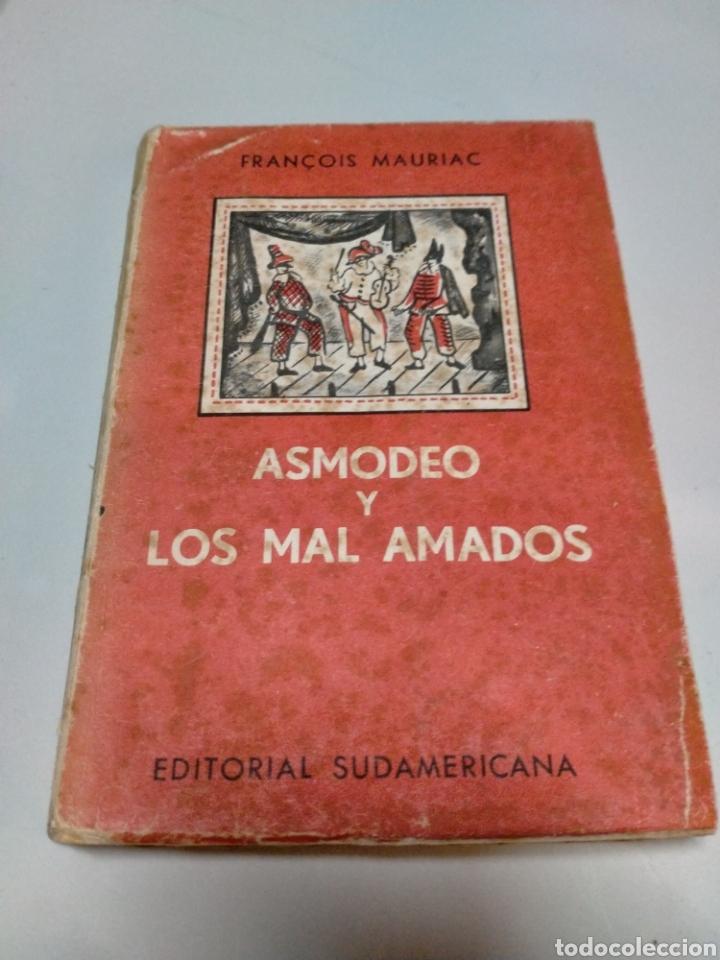 FRANÇOIS MAURIAC - ASMODEO Y LOS MAL AMADOS (Libros de Segunda Mano (posteriores a 1936) - Literatura - Teatro)