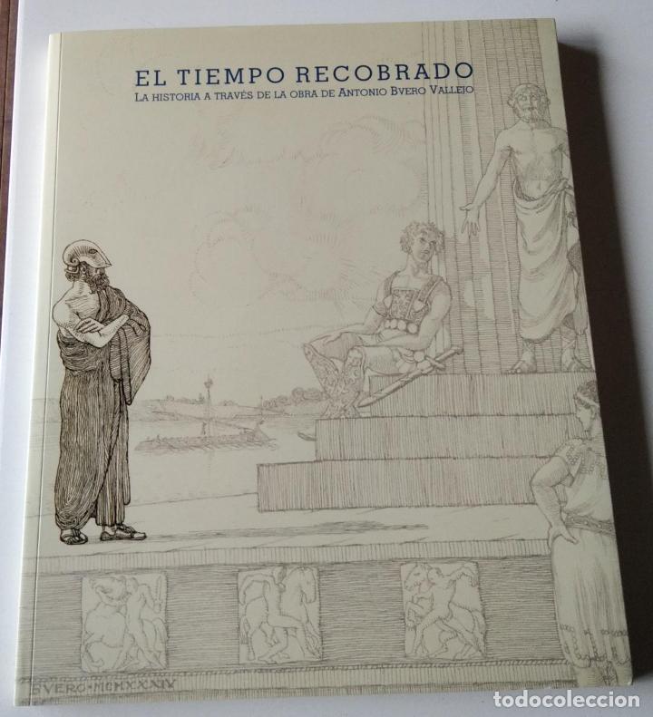 EL TIEMPO RECOBRADO. LA HISTORIA A TRAVÉS DE LA OBRA DE ANTONIO BUERO VALLEJO. (Libros de Segunda Mano (posteriores a 1936) - Literatura - Teatro)