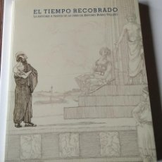 Libros de segunda mano: EL TIEMPO RECOBRADO. LA HISTORIA A TRAVÉS DE LA OBRA DE ANTONIO BUERO VALLEJO.. Lote 221662392