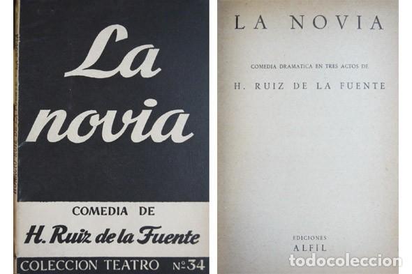 RUIZ DE LA FUENTE, HORACIO. LA NOVIA. COMEDIA DRAMÁTICA EN TRES ACTOS. 1952. (Libros de Segunda Mano (posteriores a 1936) - Literatura - Teatro)