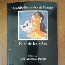 Libros de segunda mano: EL SI DE LAS NIÑAS (LEANDRO FERNANDEZ DE MORATIN) CATEDRA LETRAS HISPANAS. Lote 221720251