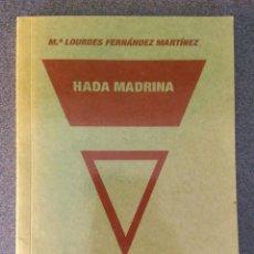 Libros de segunda mano: HADA MADRINA Mª LOURDES FERNÁNDEZ MARTÍNEZ CON DEDICATORIA Y AUTÓGRAFO DE LA AUTORA. Lote 221772226