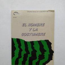Libros de segunda mano: EL HOMBRE Y LA COSTUMBRE - PANCRACIO ESONO MITOGO. UNED. TDK353. Lote 221822736