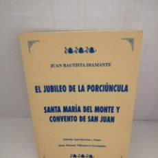 Libros de segunda mano: EL JUBILEO DE LA PORCIUNCULA. SANTA MARÍA DEL MONTE Y CONVENTO DE SAN JUAN. Lote 221905453
