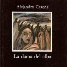 Libros de segunda mano: CASONA, ALEJANDRO - LA DAMA DEL ALBA. Lote 221984351