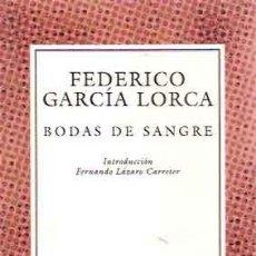Libros de segunda mano: GARCÍA LORCA, FEDERICO - BODAS DE SANGRE. Lote 221984961