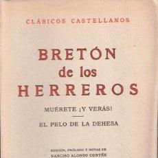 Libros de segunda mano: BRETÓN DE LOS HERREROS - MUÉRETE ¡Y VERÁS! - EL PELO DE LA DEHESA - CLÁSICOS CASTELLANOS. Lote 221986992