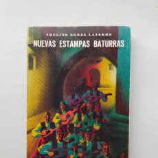 Libros de segunda mano: NUEVAS ESTAMPAS BATURRAS. - ADELINO GOMEZ LATORRE. TDK542. Lote 222070615