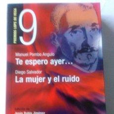 Libros de segunda mano: TE ESPERO AYER.../ LA MUJER Y EL RUIDO .PREMIOS LOPE DE VEGA 9 .. Lote 222172322