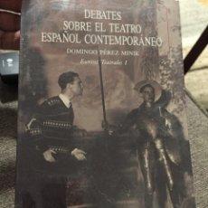 Libros de segunda mano: DEBATES SOBRE EL TEATRO ESPAÑOL CONTEMPORANEO - DOMINGO PEREZ MINIK - NUEVO PRECINTADO. Lote 222287317