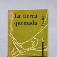Libros de segunda mano: LA TIERRA QUEMADA. - UGO BETTI. EDICIONES DEL CARRO DE TESPIS. SELECCIÓN TEATRAL. TDK542. Lote 222303328