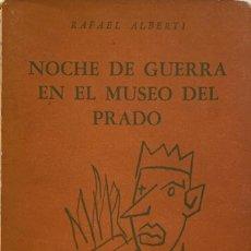 Libros de segunda mano: RAFAEL ALBERTI. NOCHE DE GUERRA EN EL MUSEO DEL PRADO. BUENOS AIRES, 1956.. Lote 222335350