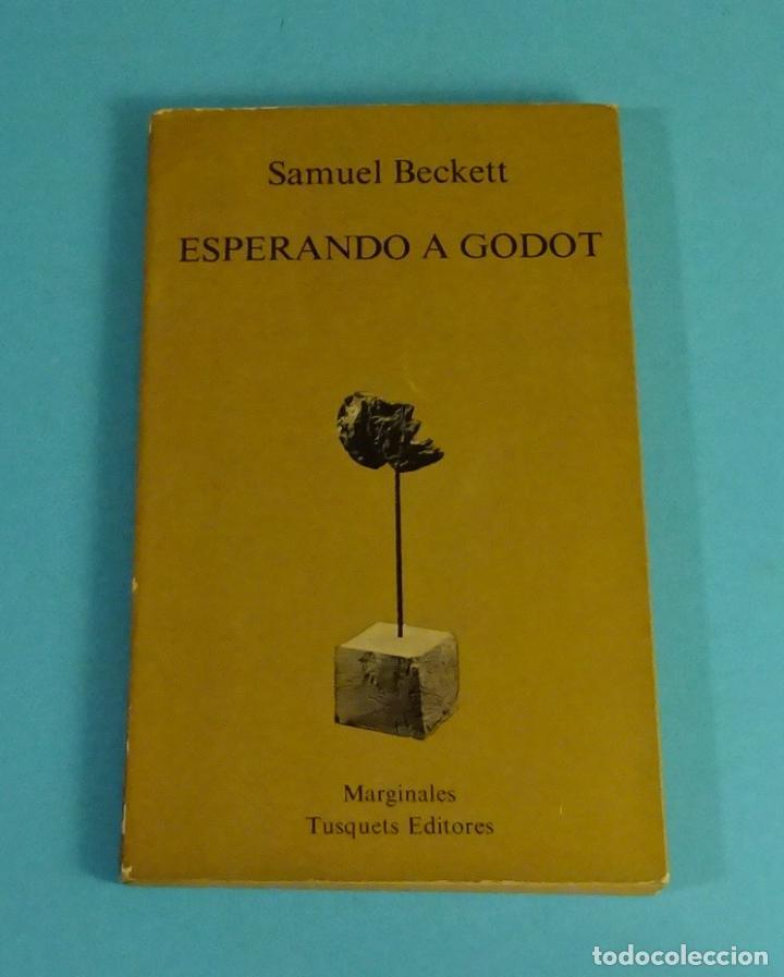 ESPERANDO A GODOT. SAMUEL BECKETT. TUSQUETS (Libros de Segunda Mano (posteriores a 1936) - Literatura - Teatro)