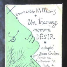Libros de segunda mano: UN TRAMWAY NOMMÉ DÉSIR TENNESSEE WILLIAMS ADAPTÉ PAR JEAN COCTEAU 1949 BORDAS. Lote 222366341