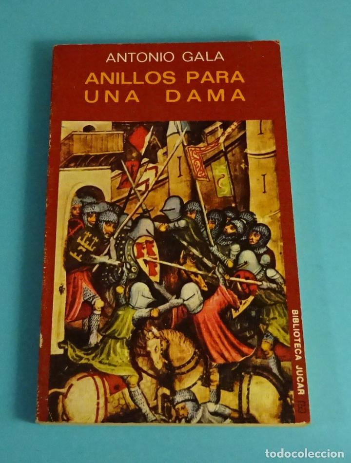 ANILLOS PARA UNA DAMA. ANTONIO GALA. INTRODUCCIÓN DE ANGEL FERNÁNDEZ SANTOS. EDICIONES JÚCAR 1974 (Libros de Segunda Mano (posteriores a 1936) - Literatura - Teatro)