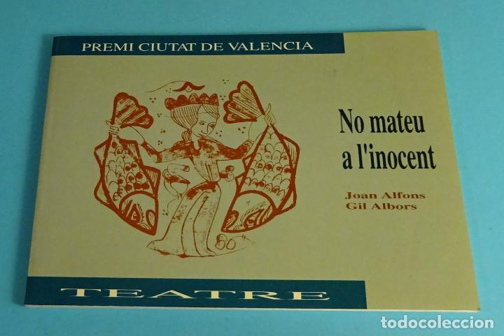 NO MATEU A L'INOCENT. JOAN ALFONS GIL ALBORS. PREMI CIUTAT DE VALENCIA. DEDICATORIA AUTÓGRAFA (Libros de Segunda Mano (posteriores a 1936) - Literatura - Teatro)