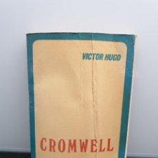 Libros de segunda mano: CROMWELL. VICTOR HUGO. EDITORES MEXICANOS UNIDOS. 1977. Lote 222617576