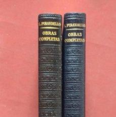 Libros de segunda mano: OBRAS COMPLETAS LUIGI PIRANDELLO - 2 VOL. - JOSE JANES EDITOR - 1ª EDICION 1956 Y 1958.. Lote 222626068